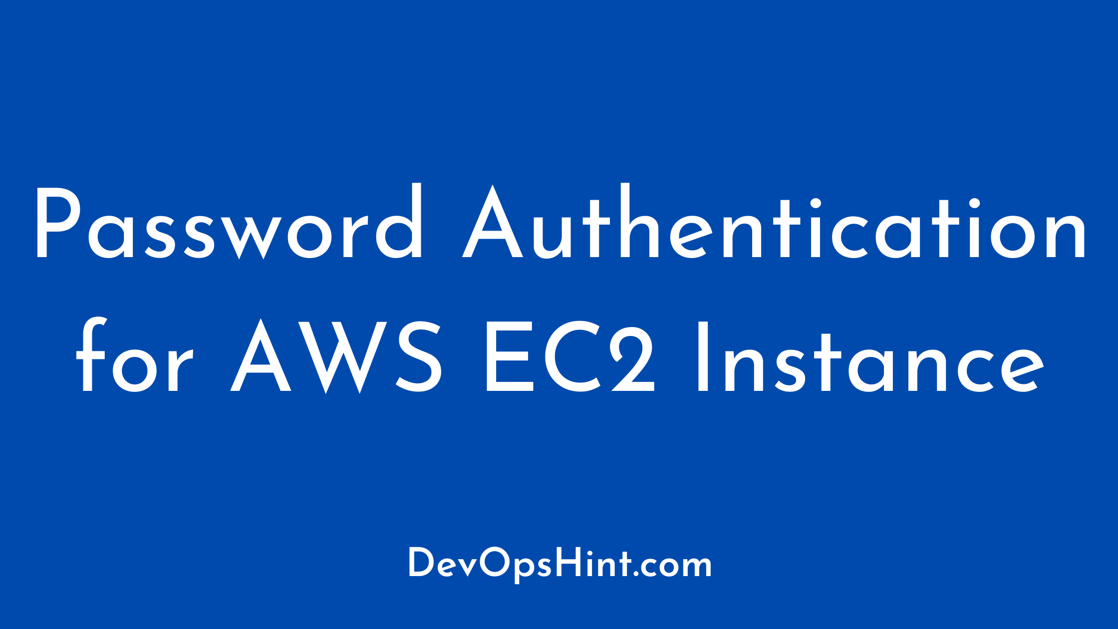 how to enable Password Authentication for AWS EC2