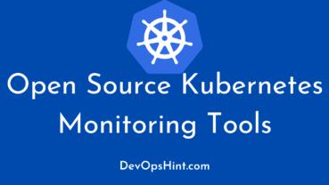 Open Source Kubernetes Monitoring Tools