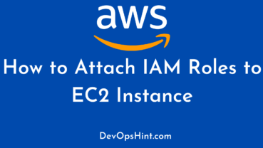 How to Attach IAM Role to EC2 Instance