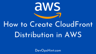 How to Create CloudFront Distribution in AWS