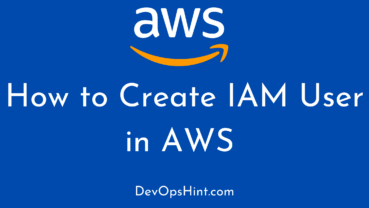 How to Create IAM User in AWS step by step