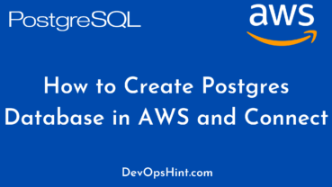 How to Create Postgres Database in AWS and Connect