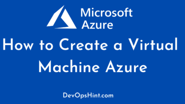 How to Create a Virtual Machine Azure