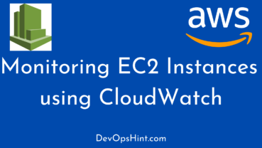 Monitoring EC2 Instances using CloudWatch
