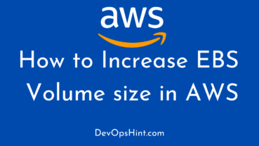 How to Increase EBS Volume size in AWS