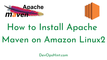 How to Install Apache Maven on Amazon Linux 2